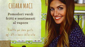 """""""Pomodori verdi fritti…"""" – Chiara Maci presenta il libro"""